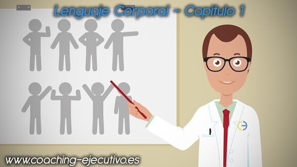 Lenguaje Corporal – Capitulo 1