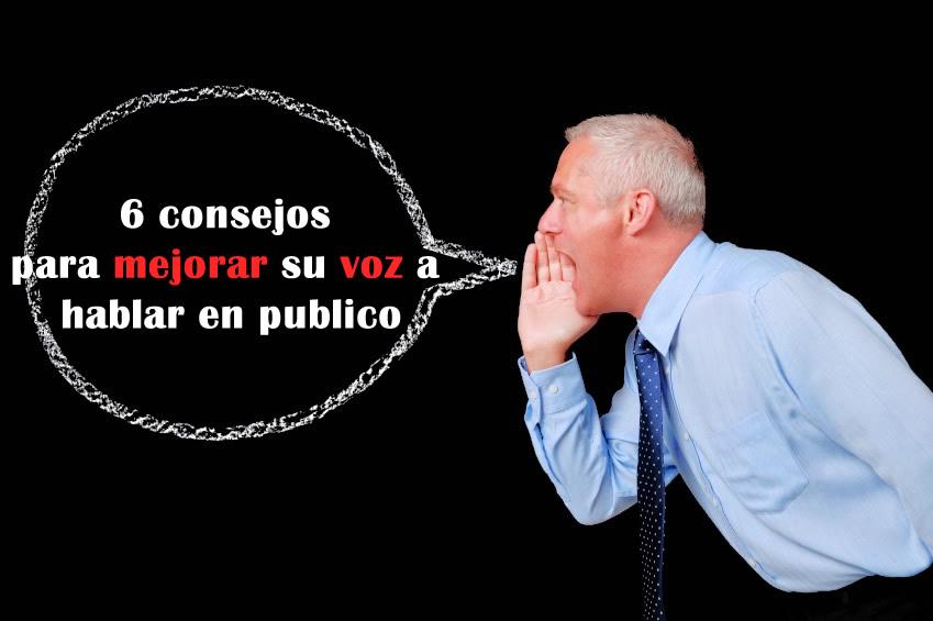 6 consejos para mejorar su voz a hablar en publico
