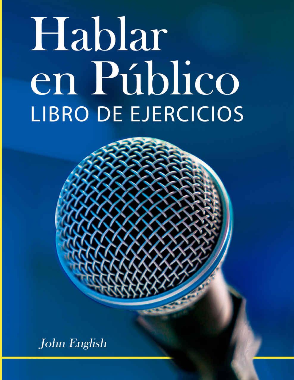 Hablar en Público: Libro de Ejercicios