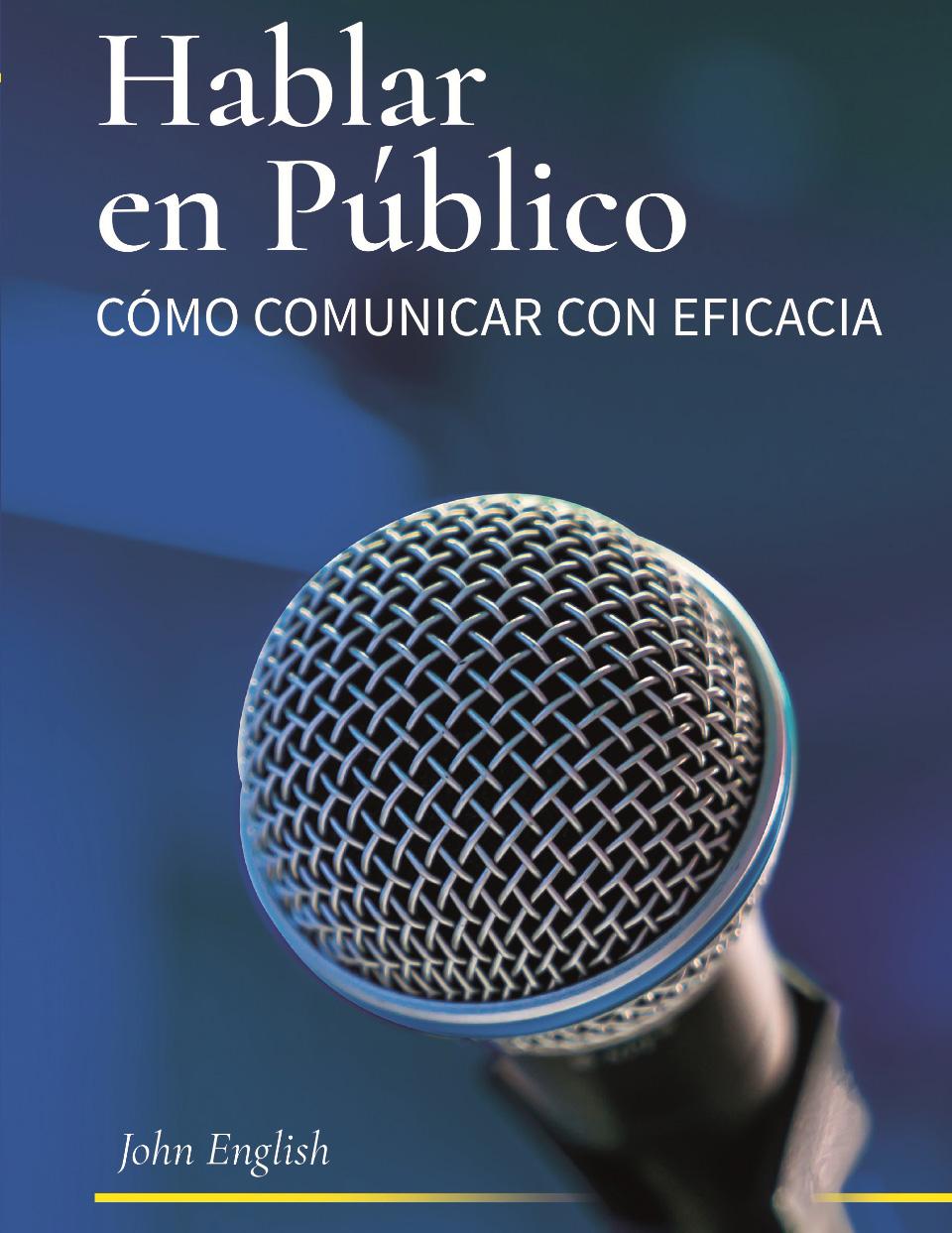 Hablar en Publico Como Comunicar con Eficacia