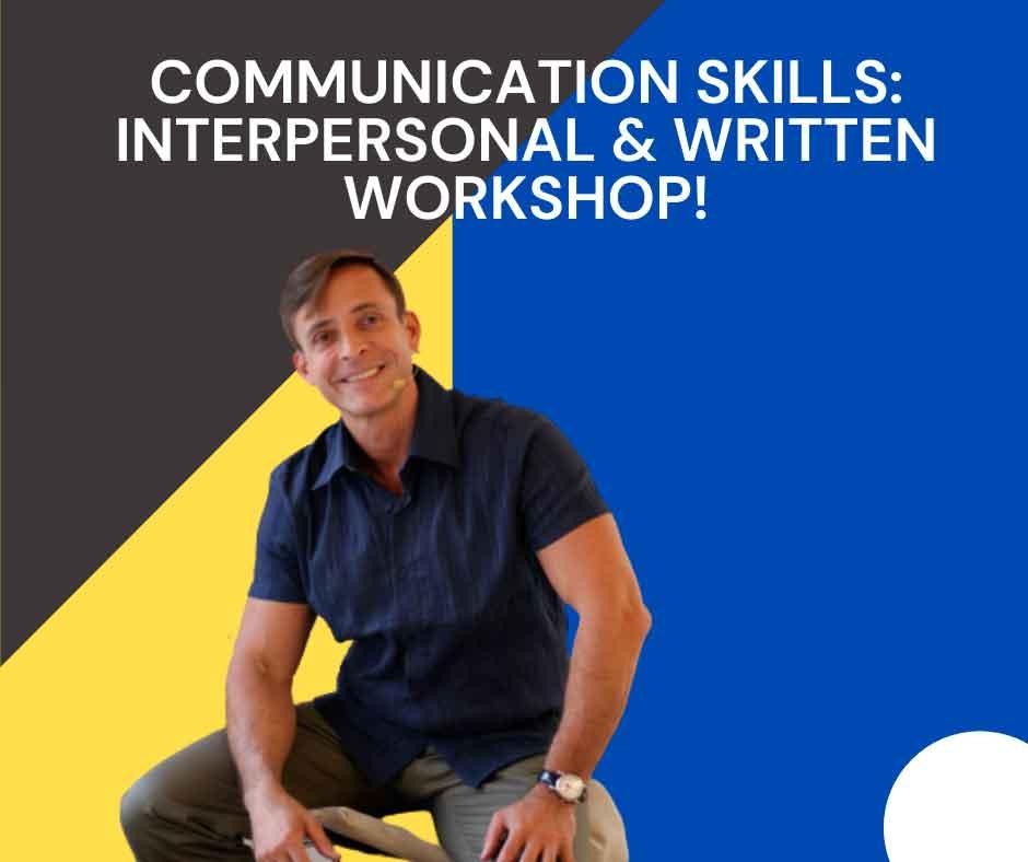 Communication Skills Interpersonal & Written Workshop