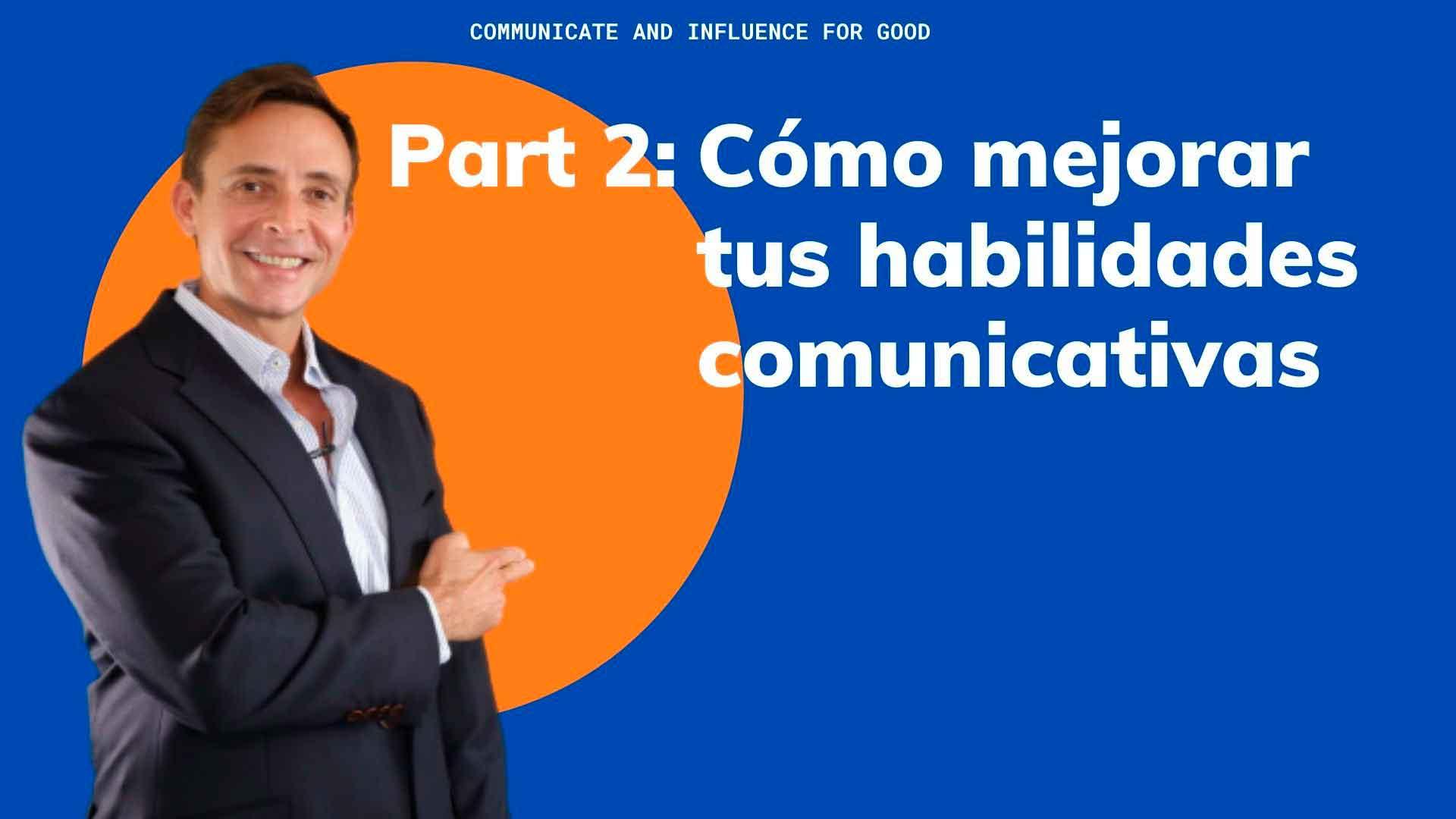 Cómo mejorar las habilidades comunicativas